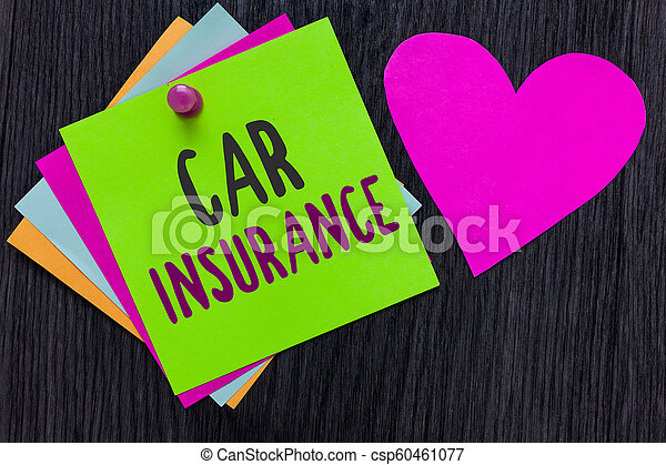 Text sign showing Car Insurance. Conceptual photo Accidents coverage Comprehensive Policy Motor Vehicle Guaranty Papers Romantic lovely message Heart Good feelings Wooden background. - csp60461077
