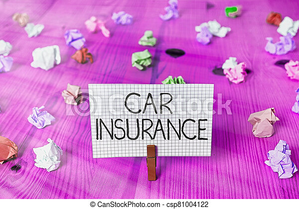 Text sign showing Car Insurance. Conceptual photo Accidents coverage Comprehensive Policy Motor Vehicle Guaranty. - csp81004122