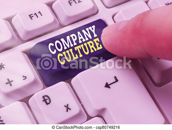 Text sign showing Company Culture. Conceptual photo The environment and elements in which employees work. - csp80749216