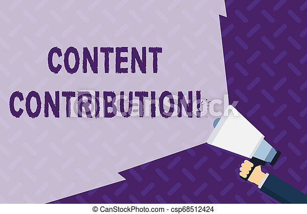 Text sign showing Content Contribution. Conceptual photo contribution of information to any digital media Hand Holding Megaphone with Blank Wide Beam for Extending the Volume Range. - csp68512424