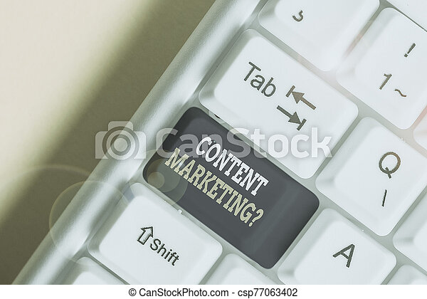 Text sign showing Content Marketing Question. Conceptual photo involves creation and sharing of online material White pc keyboard with empty note paper above white background key copy space. - csp77063402