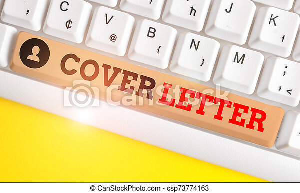 Text sign showing Cover Letter. Conceptual photo document explaining the  applicant s is credentials and interest White pc keyboard with empty note  ...