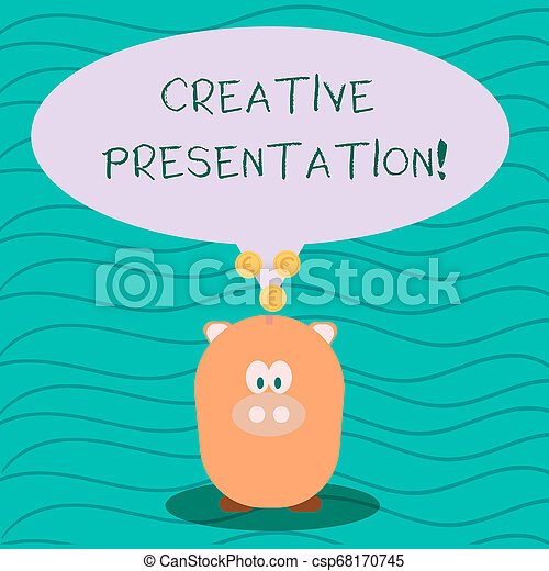 Text sign showing Creative Presentation. Conceptual photo process of presenting a topic to an audience Color Speech Bubble with Gold Euro Coins on its Tail Pointing to Piggy Bank. - csp68170745