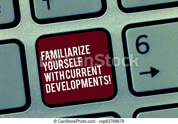 Text sign showing Familiarize Yourself With Current Trends. Conceptual photo Be up to date latest technologies Keyboard key Intention to create computer message, pressing keypad idea. - csp63769679