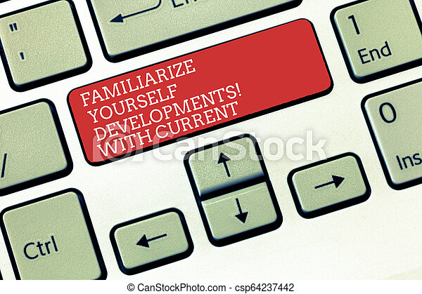 Text sign showing Familiarize Yourself With Current Trends. Conceptual photo Be up to date latest technologies Keyboard key Intention to create computer message, pressing keypad idea. - csp64237442