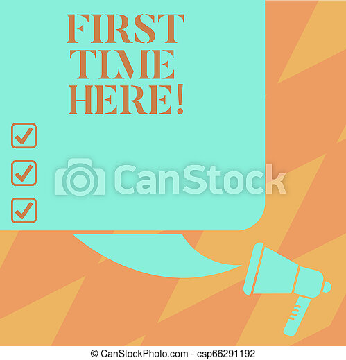 Text sign showing First Time Here. Conceptual photo Never been in this place before special treatment for new Color Silhouette of Blank Square Speech Bubble and Megaphone photo. - csp66291192