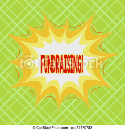Text sign showing Fundraising. Conceptual photo seeking to generate financial support for charity or cause Asymmetrical uneven shaped format pattern object outline multicolour design. - csp74470782