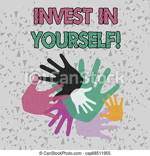 Text sign showing Invest In Yourself. Conceptual photo learn new things or materials thus making your lot better Color Hand Marks of Different Sizes Overlapping for Teamwork and Creativity. - csp68511955