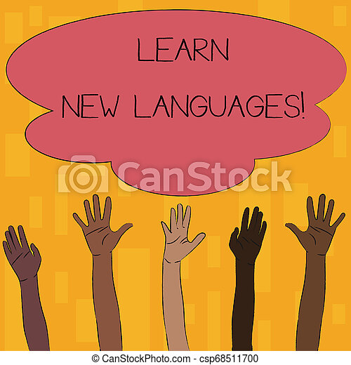 Text sign showing Learn New Languages. Conceptual photo developing ability to communicate in foreign lang Multiracial Diversity Hands Raising Upward Reaching for Colorful Big Cloud. - csp68511700