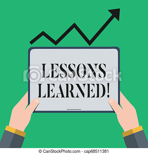 Text sign showing Lessons Learned. Conceptual photo experiences distilled project that should actively taken Hand Holding Blank Screen Tablet under Black Progressive Arrow Going Upward. - csp68511381