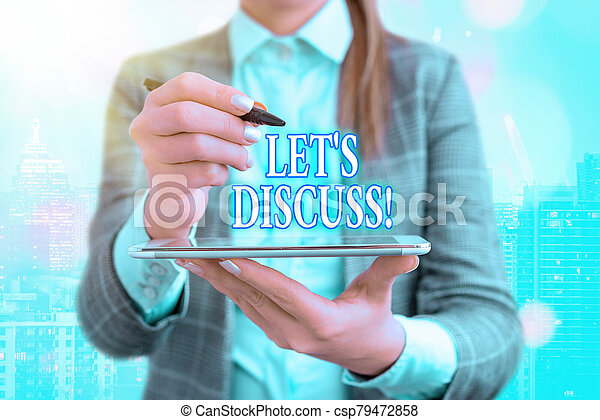 Text sign showing Lets Discuss. Conceptual photo asking someone to talk about something with demonstrating. - csp79472858