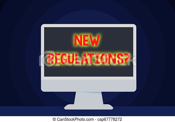 Text sign showing New Regulations Question. Conceptual photo rules made government order control way something is done Blank Space Desktop Computer Colorful Monitor Screen Freestanding on Table. - csp67778272