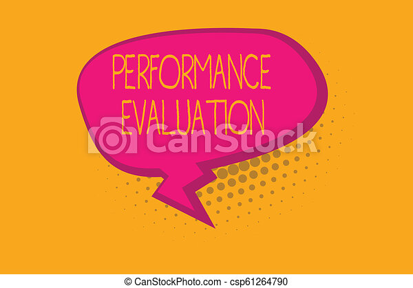 Text sign showing Performance Evaluation. Conceptual photo Evaluates Employee Performance overall Contribution - csp61264790