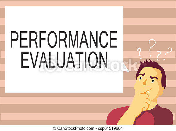 Text sign showing Performance Evaluation. Conceptual photo Evaluates Employee Performance overall Contribution - csp61519664