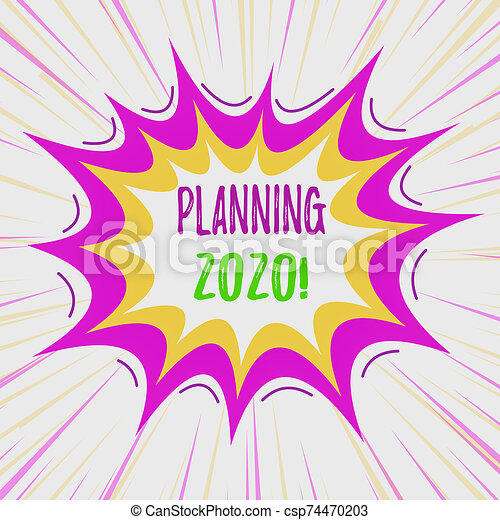 Text sign showing Planning 2020. Conceptual photo process of making plans for something next year Asymmetrical uneven shaped format pattern object outline multicolour design. - csp74470203