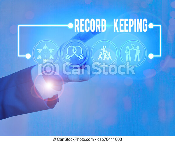 Text sign showing Record Keeping. Conceptual photo The activity or occupation of keeping records or accounts. - csp78411003