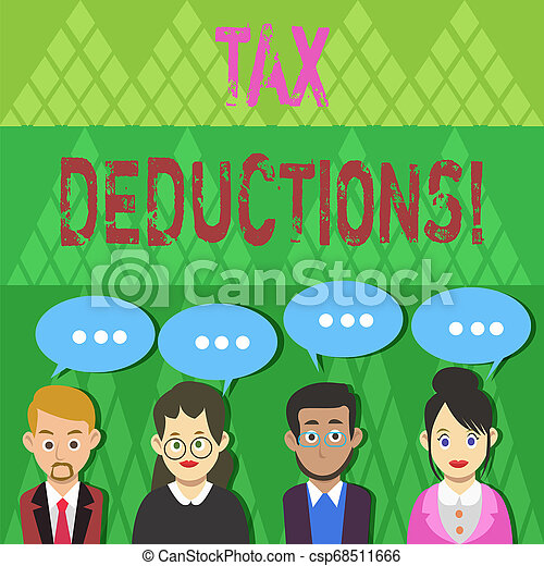 Text sign showing Tax Deductions. Conceptual photo reduction income that is able to be taxed of expenses Group of Business People with Blank Color Chat Speech Bubble with Three Dots. - csp68511666