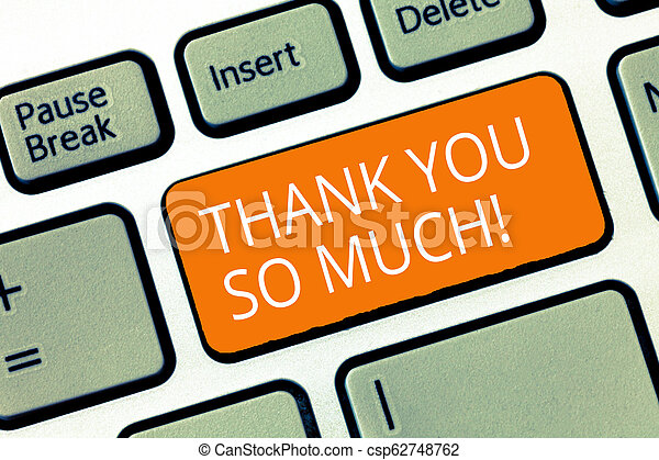 Text sign showing Thank You So Much. Conceptual photo Expression of Gratitude Greetings of Appreciation - csp62748762