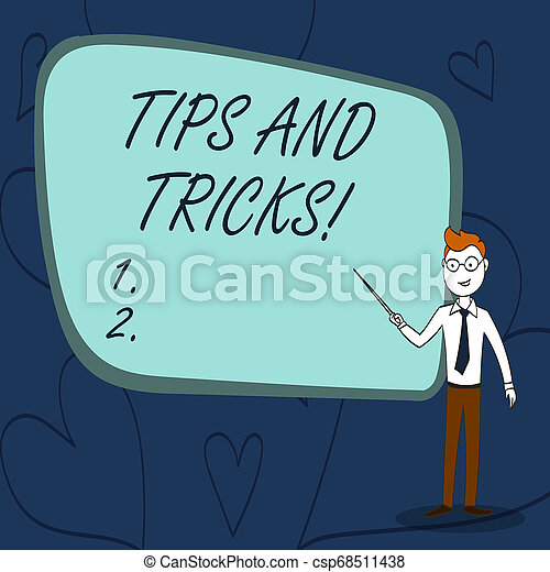 Text sign showing Tips And Tricks. Conceptual photo means piece advice maybe suggestion how improve Confident Man in Tie, Eyeglasses and Stick Pointing to Blank Colorful Board. - csp68511438
