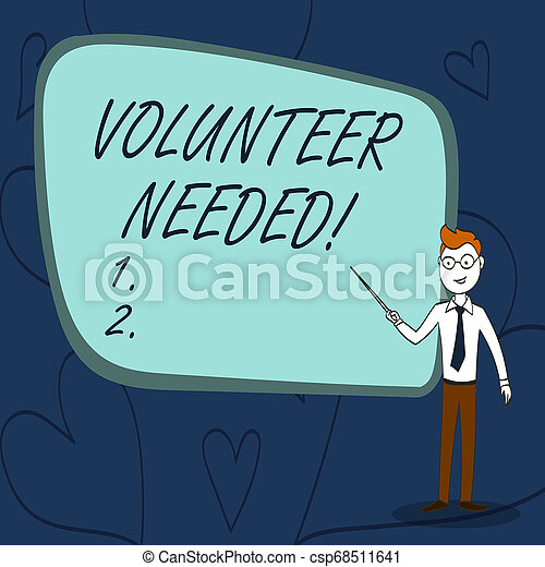 Text sign showing Volunteer Needed. Conceptual photo asking demonstrating to work for organization without being paid Confident Man in Tie, Eyeglasses and Stick Pointing to Blank Colorful Board. - csp68511641