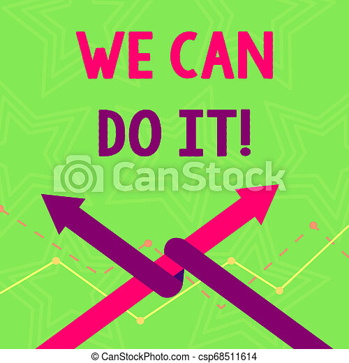 Text sign showing We Can Do It. Conceptual photo see yourself as powerful capable demonstrating Two Arrows where One is Intertwined to the other as Team Up or Competition. - csp68511614