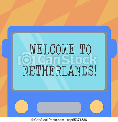 Text sign showing Welcome To Netherlands. Conceptual photo Warm greeting to the visitors of Netherlands Drawn Flat Front View of Bus with Blank Color Window Shield Reflecting. - csp65371836