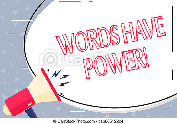 Text sign showing Words Have Power. Conceptual photo as they has ability to help heal hurt or harm someone Blank White Huge Oval Shape Sticker and Megaphone Shouting with Volume Icon. - csp68512224