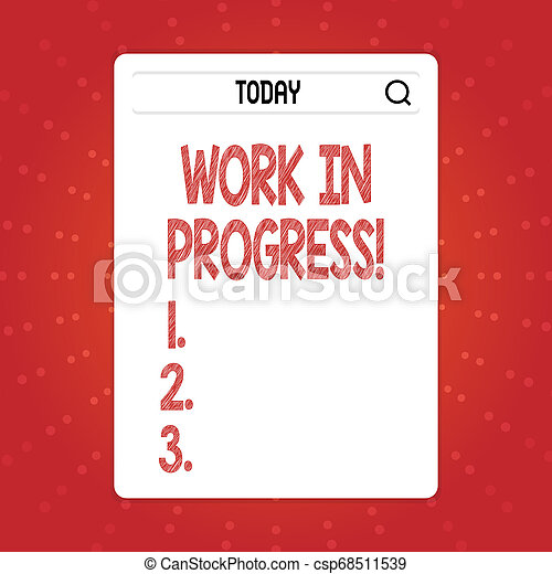 Text sign showing Work In Progress. Conceptual photo unfinished project that still added to or developed Search Bar with Magnifying Glass Icon photo on Blank Vertical White Screen. - csp68511539