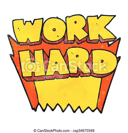 freehand drawn texture cartoon work hard symbol eps vector search rh canstockphoto com au hard work pays off clipart hard work clipart black and white