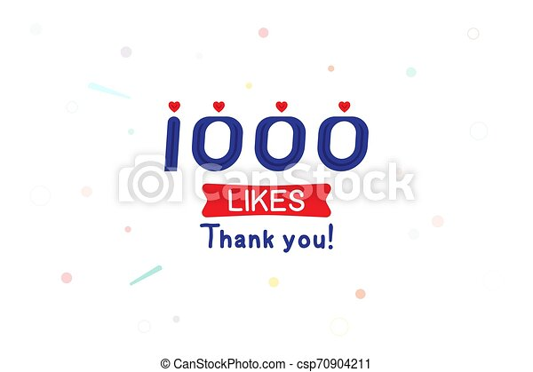 Thank you 1000 likes notification. Inscription with icon for social media. Flat Vector illustration EPS 10 - csp70904211
