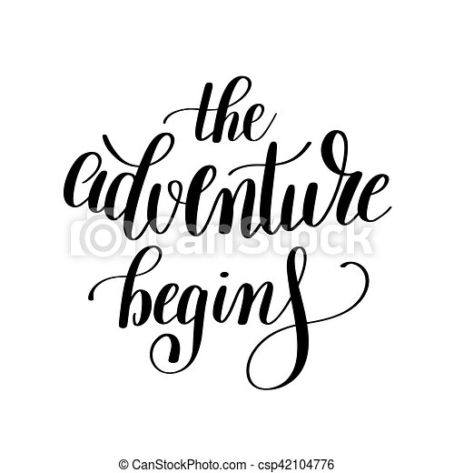 the adventure begins handwritten positive inspirational quote - csp42104776