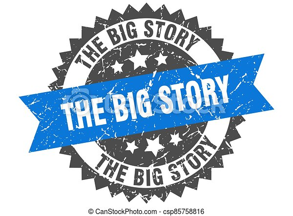 the big story stamp. grunge round sign with ribbon - csp85758816