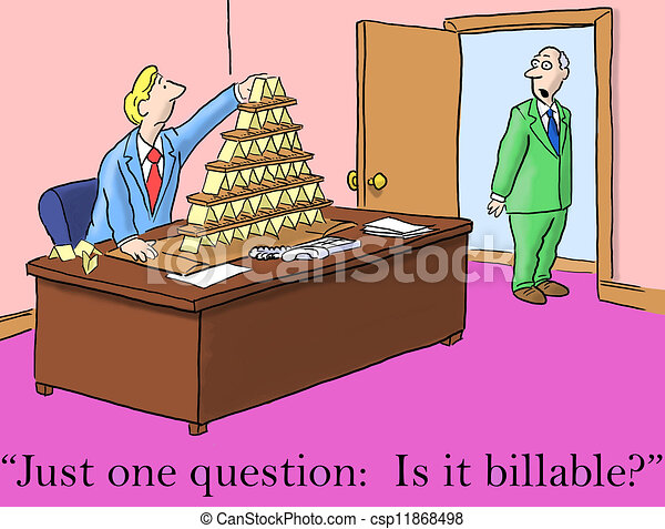 The boss asks just one question, is it billable - csp11868498