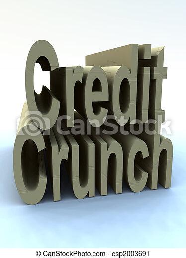 The Credit Crunch  - csp2003691