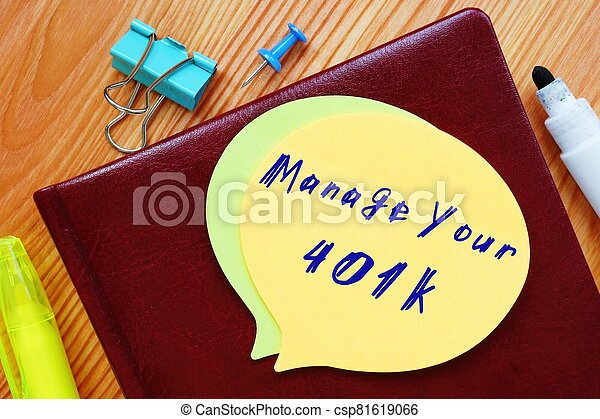 The image contains the inscription Manage Your 401k on a notepad sheet. - csp81619066