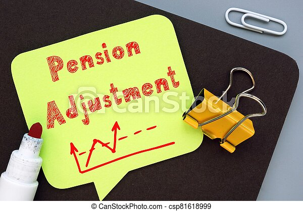 The image contains the inscription Pension Adjustment on a notepad sheet. - csp81618999