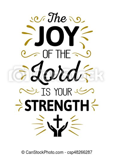 The Joy of the Lord is my Strength - csp48266287