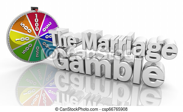 The Marriage Gamble Relationship Risk Words 3d Illustration - csp66765908