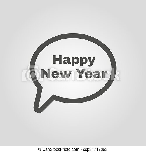 The speech bubble with the word happy new year icon. celebration and ...