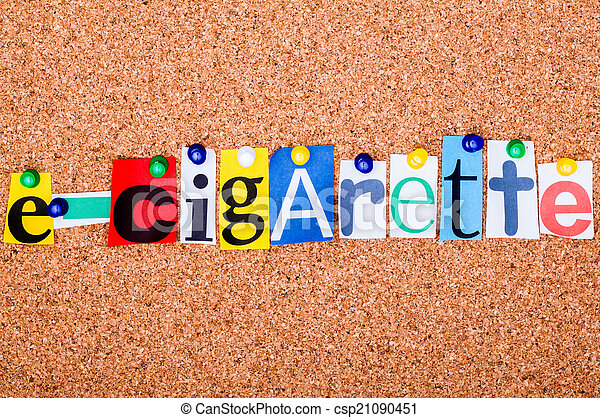 The word e cigarette in cut out magazine letters pinned to a the word e cigarette in cut out magazine letters pinned to a cor csp21090451 spiritdancerdesigns Images