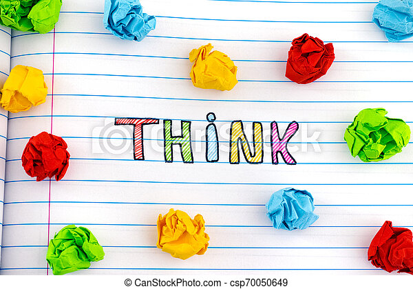 The word Think on notebook sheet with some colorful crumpled paper balls around it - csp70050649
