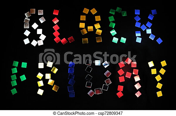 The Words Black Friday Is Laid Out Of Colour Confetti On Black Background Black Friday Sale Concept Black Friday Is An