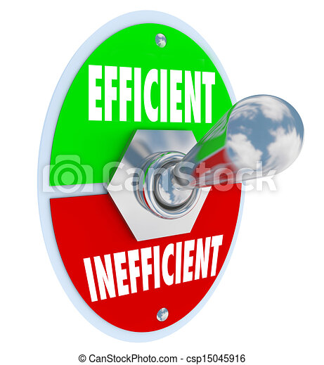 The words Efficient and Inefficient on a toggle switch for you to turn on the ability to be more productive, effective, skilled and qualified to do a job or produce an object - csp15045916