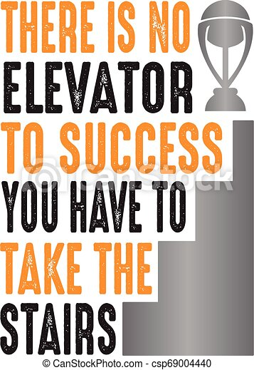 There is no elevator to success, good for print - csp69004440