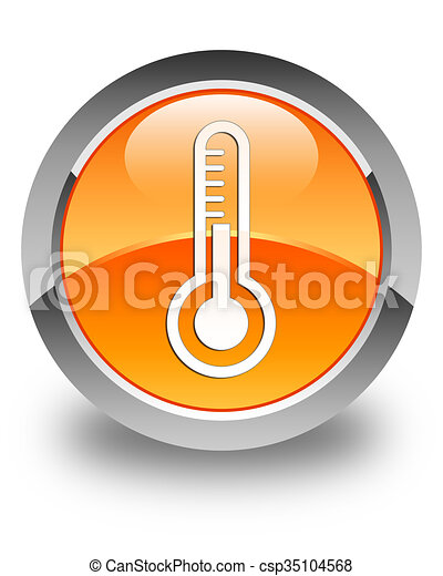 Thermometer icon glossy orange round button - csp35104568