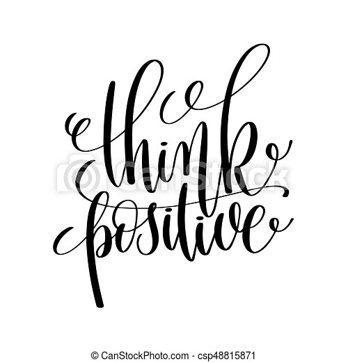Think Positive Black And White Ink Lettering Positive Quote