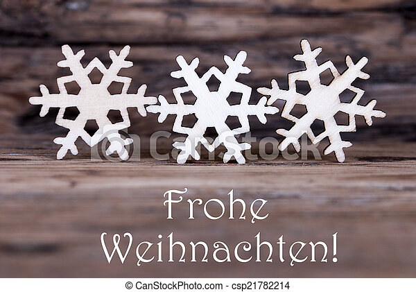 Three Snowflakes with Frohe Weihnachten - csp21782214