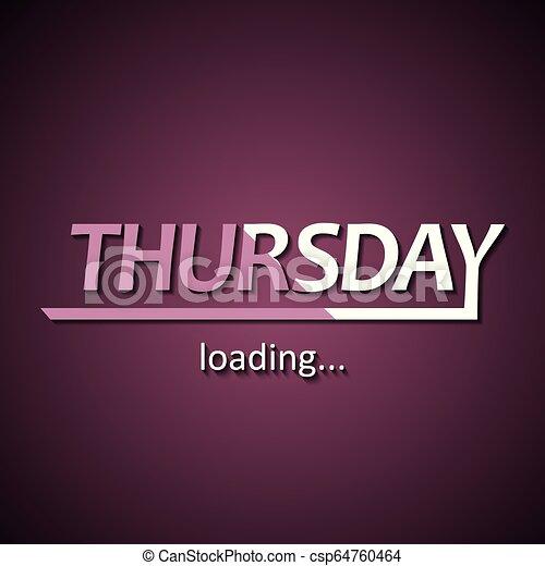 Thursday loading - funny inscription template based on week days.