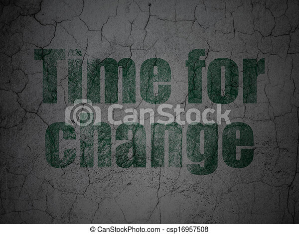 Time concept: Time for Change on grunge wall background - csp16957508