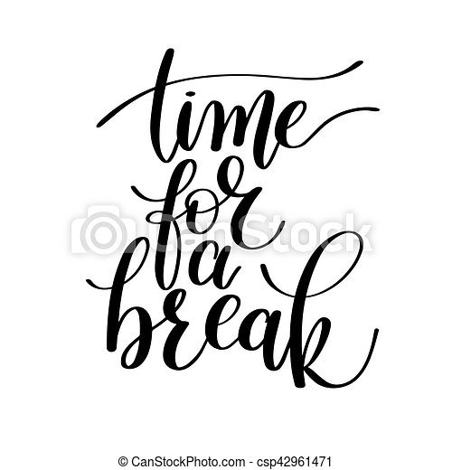 Time for a Break Vector Text Phrase Illustration - csp42961471